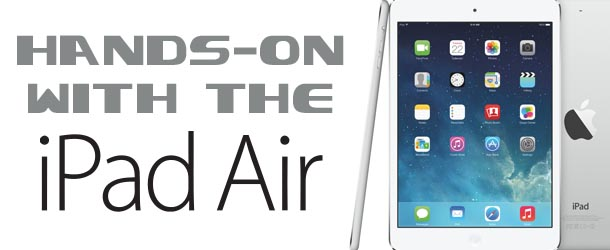 HANDS-ON WITH THE iPAD AIR