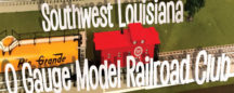 Southwest Louisiana O Gauge Model Railroad Club